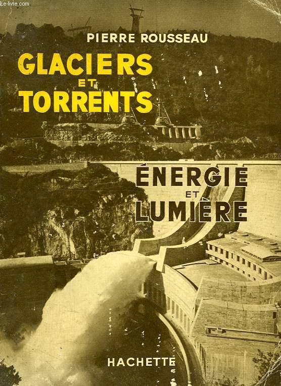 GLACIERS ET TORRENTS, ENERGIE ET LUMIERE