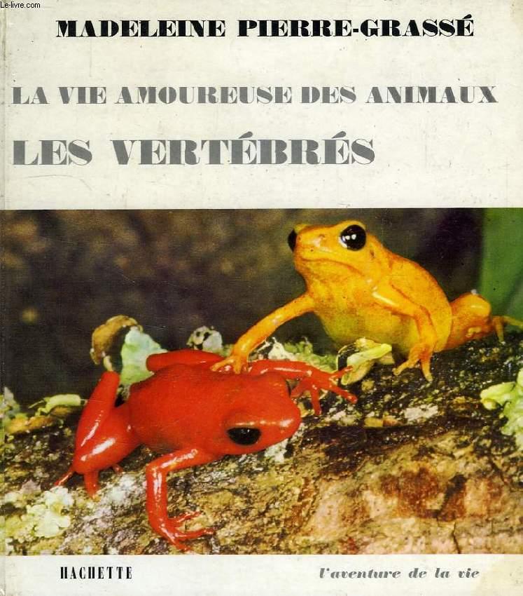 LA VIE AMOUREUSE DES ANIMAUX, LES VERTEBRES