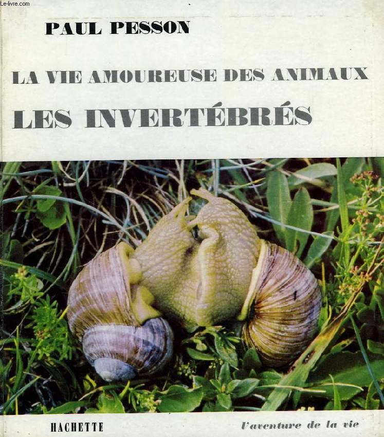LA VIE AMOUREUSE DES ANIMAUX, LES INVERTEBRES