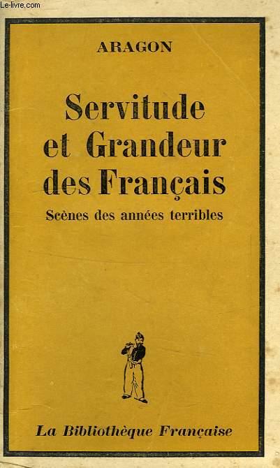 SERVITUDE ET GRANDEUR DES FRANCAIS, SCENES DES ANNEES TERRIBLES