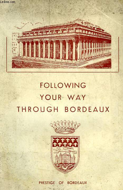 FOLLOWING YOUR WAY THROUGH BORDEAUX