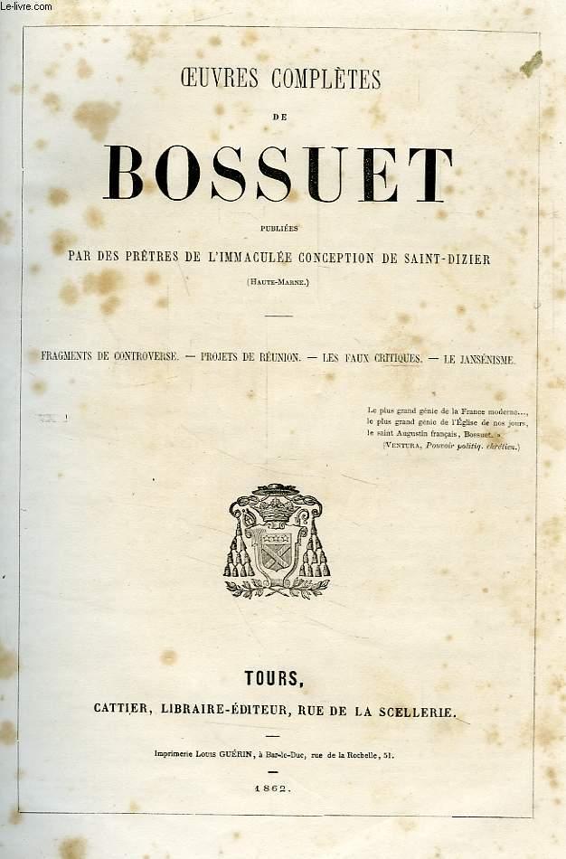 OEUVRES COMPLETES DE BOSSUET, TOME VI, FRAGMENTS DE CONTROVERSE, PROJETS DE REUNION, LES FAUX CRITIQUES, LE JANSENISME