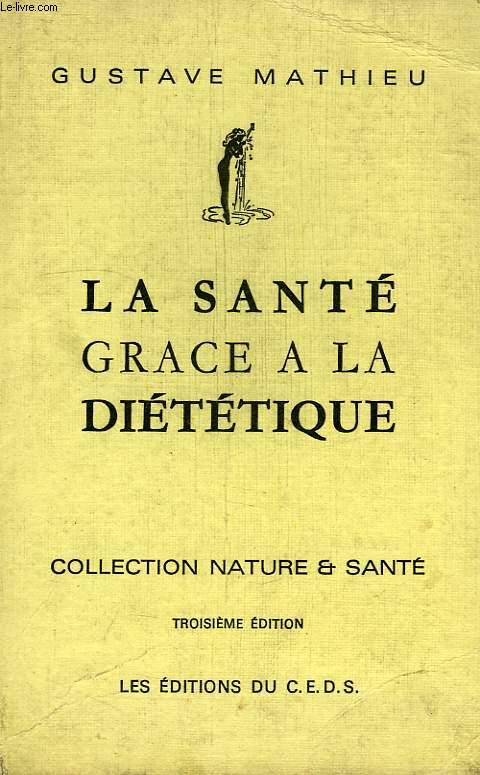 LA SANTE GRACE A LA DIETETIQUE