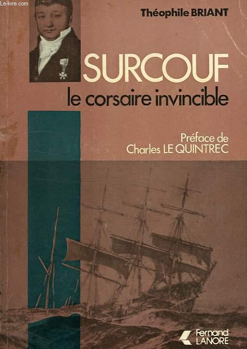 SURCOUF, LE CORAIRE INVINCIBLE