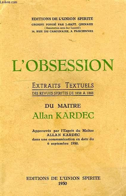 L'OBSESSION, EXTRAITS TEXTUELS DES REVUES SPIRITES DE 1858 A 1868