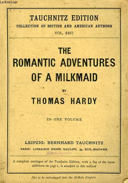THE ROMANTIC ADVENTURES OF A MILKMAID (VOL. 4461), IN ONE VOLUME