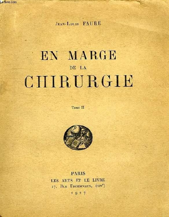EN MARGE DE LA CHIRURGIE, TOME II