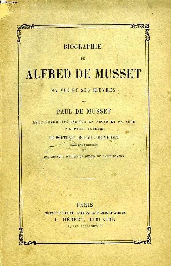 BIOGRAPHIE DE ALFRED DE MUSSET, SA VIE ET SES OEUVRES