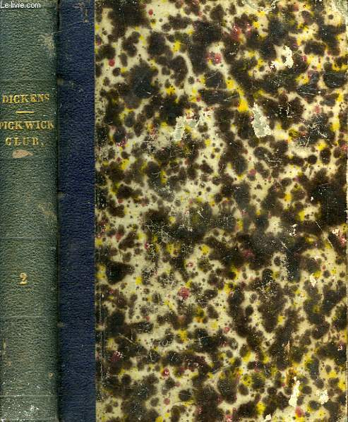 THE POSTHUMOUS PAPERS OF THE PICKWICK CLUB, IN TWO VOLUMES, VOL. II