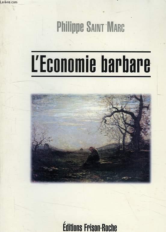 L'ECONOMIE BARBARE