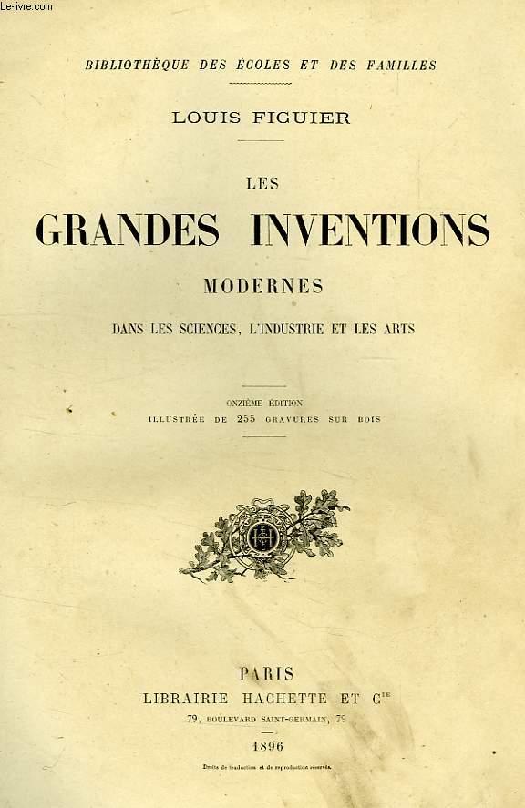 LES GRANDES INVENTIONS MODERNES DANS LES SCIENCES, L'INDUSTRIE ET LES ARTS