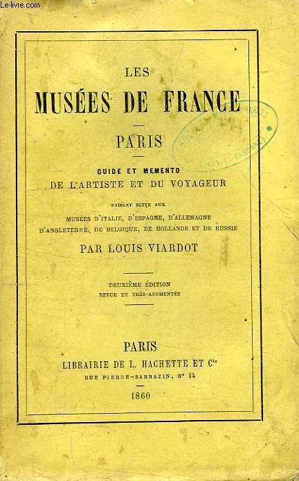 LES MUSEES DE FRANCE, PARIS, GUIDE ET MEMENTO DE L'ARTISTE ET DU VOYAGEUR