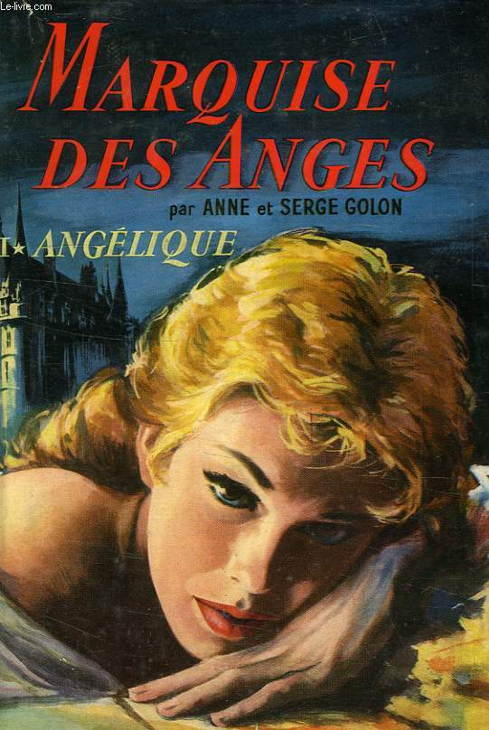 MARQUISE DES ANGES, TOME I, ANGELIQUE