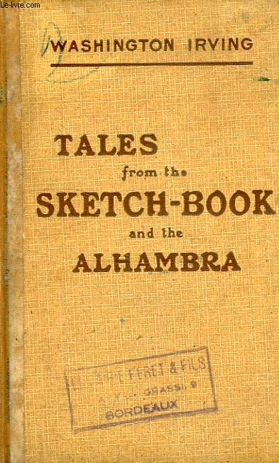 TALES FROM THE SKETCH-BOOK AND THE ALHAMBRA