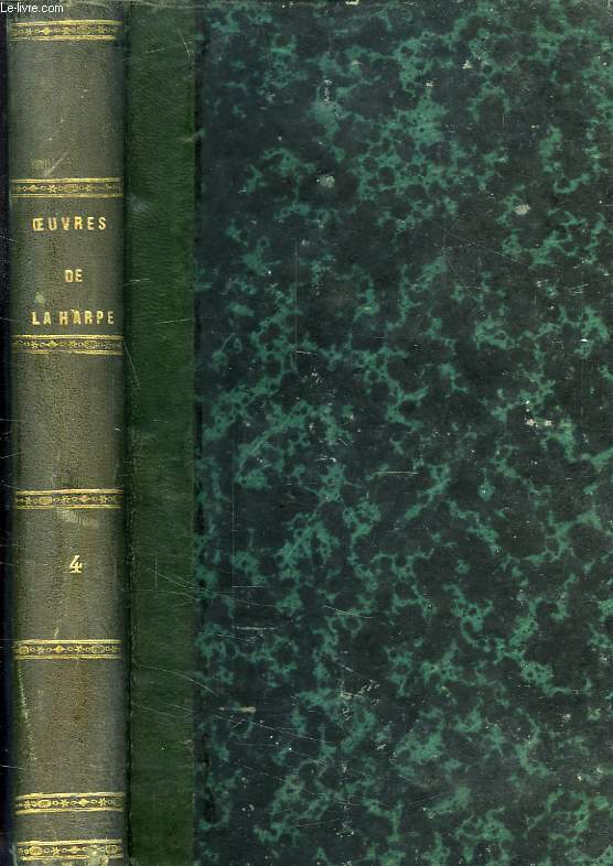 OEUVRES DE LA HARPE, DE L'ACADEMIE FRANCAISE, TOME IV, ELOGES