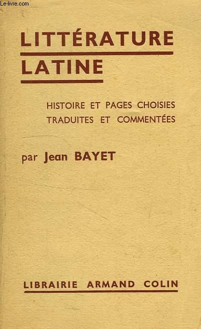 LITTERATURE LATINE, HISTOIRE, PAGES CHOISIES ET COMMENTEES