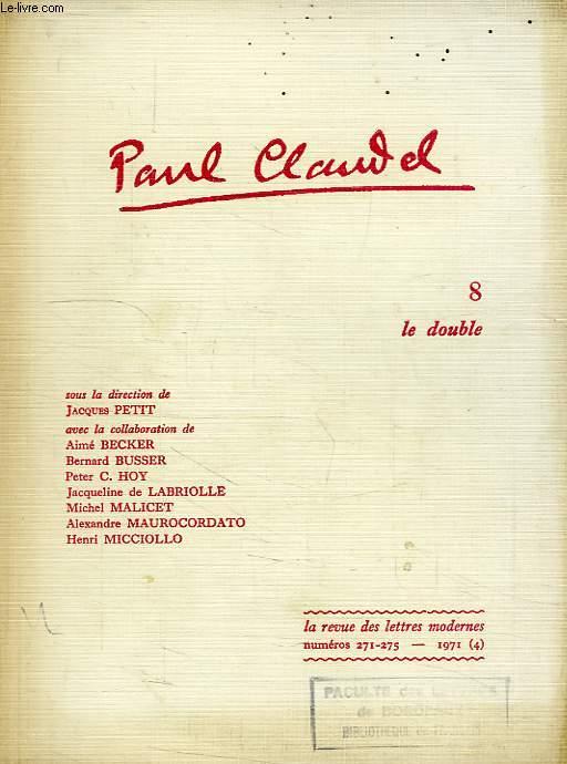 LA REVUE DES LETTRES MODERNES, N° 271-275, 1971 (4), PAUL CLAUDEL, 8, 'LE DOUBLE'