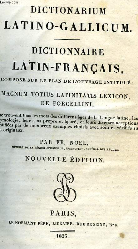 DICTIONARIUM LATINO-GALLICUM, DICTIONNAIRE LATIN-FRANCAIS