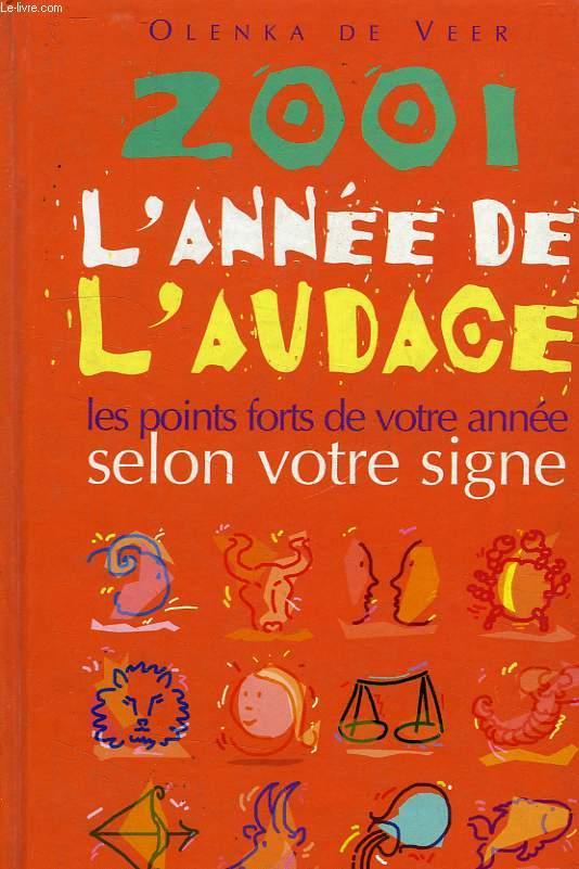 2001, L'ANNEE DE L'AUDACE