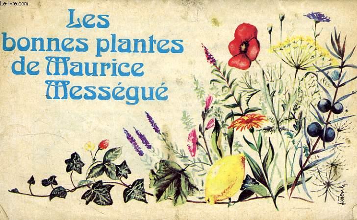 LES BONNES PLANTES DE MAURICE MESSEGUE