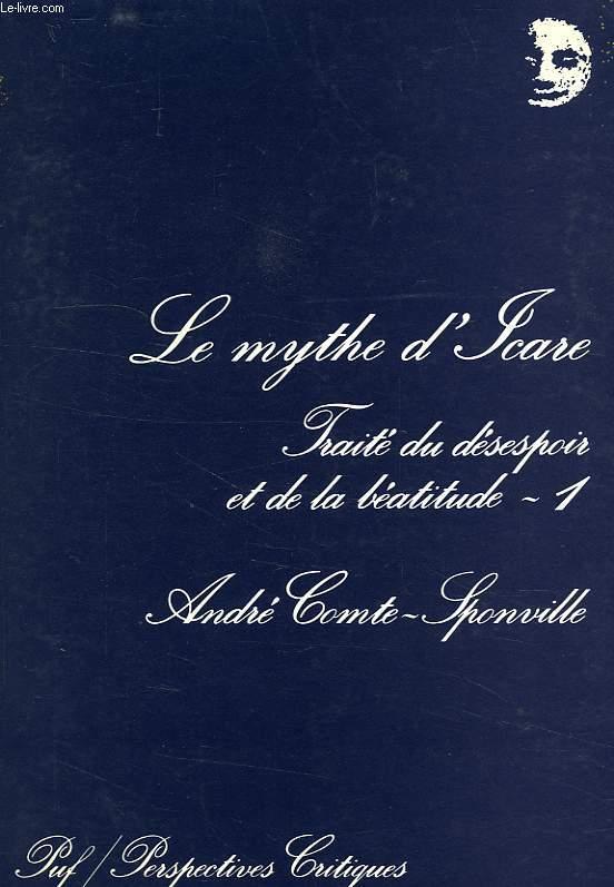 LE MYTHE D'ICARE, TRAITE DU DESESPOIR ET DE LA BEATITUDE