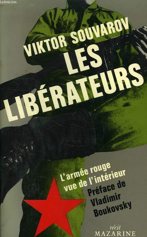 LES LIBERATEURS, L'ARMEE ROUGE VUE DE L'INTERIEUR