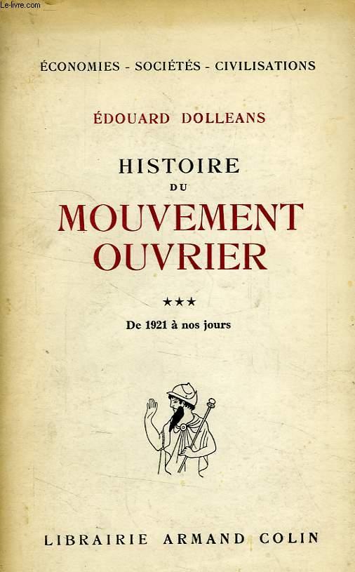 HISTOIRE DU MOUVEMENT OUVRIER, TOME III, DE 1921 A NOS JOURS