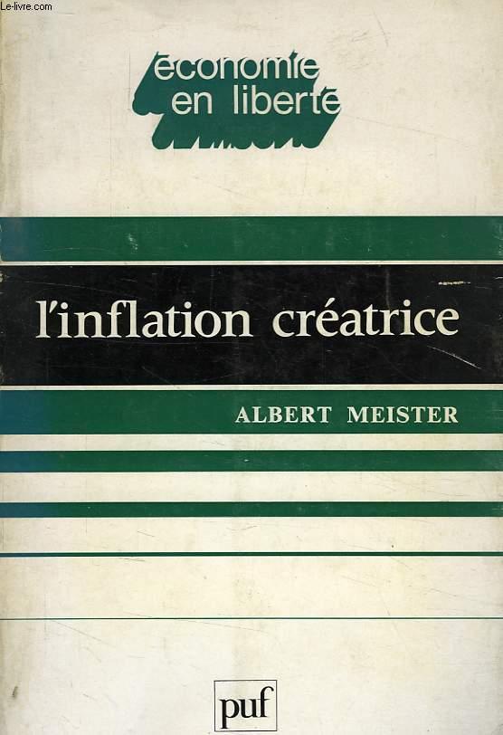 L'INFLATION CREATRICE, ESSAI SUR LES FONCTIONS SOCIO-POLITIQUES DE L'INFLATION