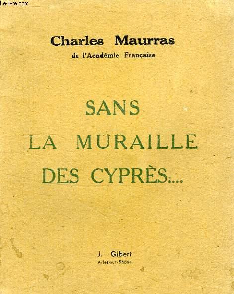 SANS LA MURAILLE DES CYPRES...