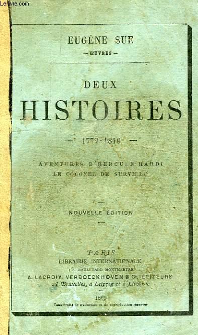 DEUX HISTOIRES, 1772-1810, AVENTURES D'HERCULE HARDI, LE COLONEL DE SURVILLE