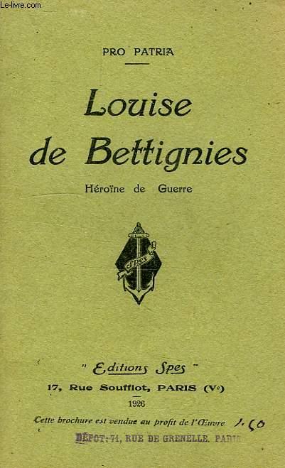 LOUIS DE BETTIGNIES, HEROINE DE GUERRE