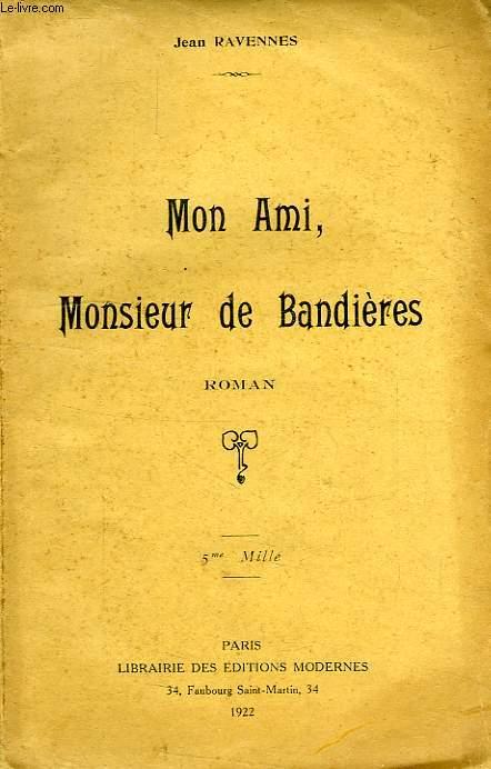 MON AMI, M. DE BANDIERES
