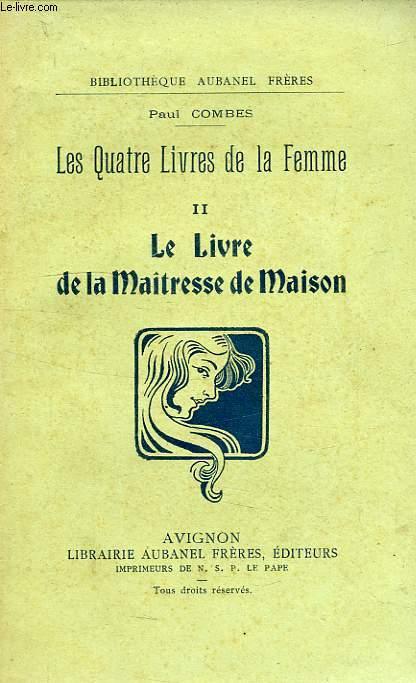 LES QUATRE LIVRES DE LA FEMME, TOME II, LE LIVRE DE LA MAITRESSE DE MAISON