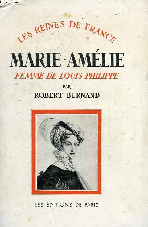 MARIE-AMELIE, REINE DES FRANCAIS, 1782-1866