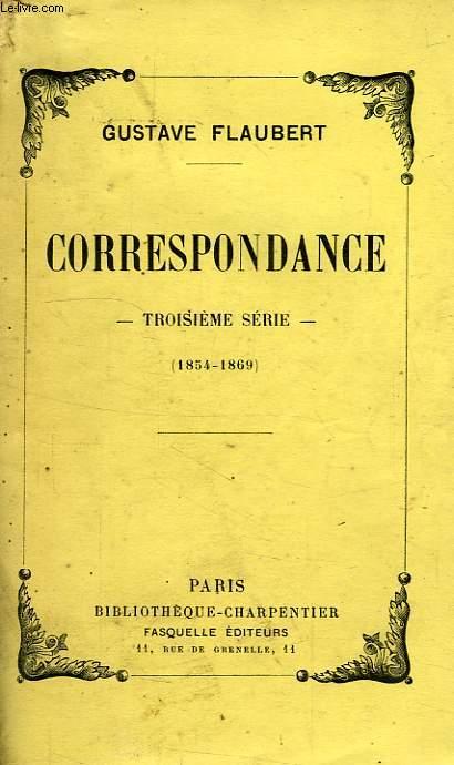 CORRESPONDANCE, 3e SERIE (1854-1869)