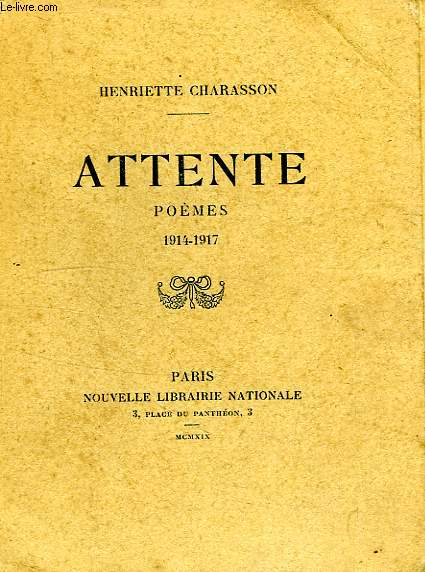 ATTENTE, POEMES, 1914-1917
