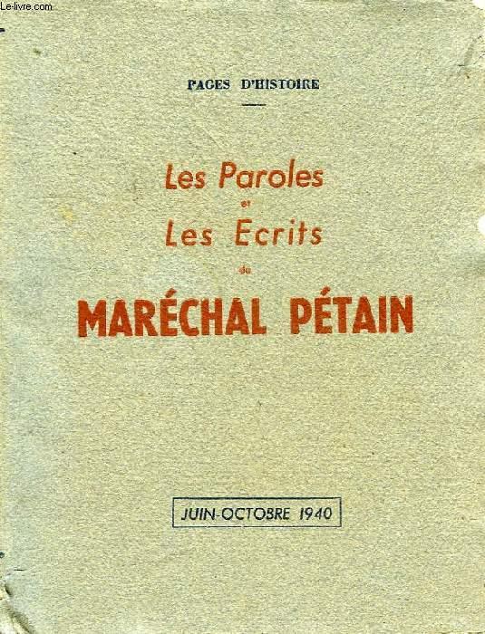 LES PAROLES ET LES ECRITS DU MARECHAL PETAIN, JUIN-OCTOBRE 1940