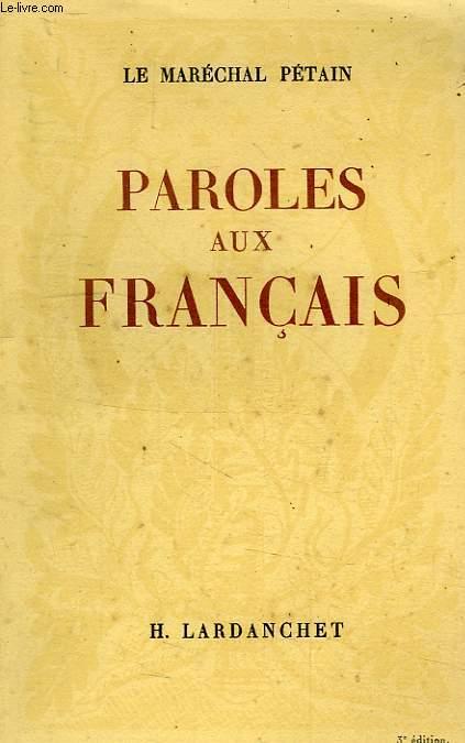 PAROLES AUX FRANCAIS, MESSAGES ET ECRITS, 1934-1941