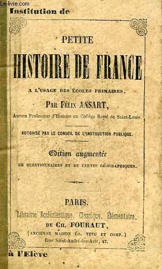 PETITE HISTOIRE DE FRANCE, A L'USAGE DES ECOLES PRIMAIRES