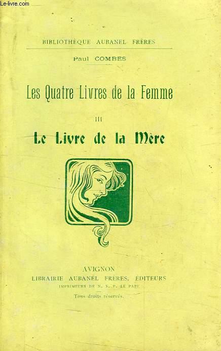 LES QUATRE LIVRES DE LA FEMME, TOME III, LE LIVRE DE LA MERE
