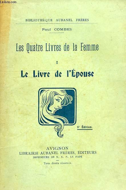 LES QUATRE LIVRES DE LA FEMME, TOME I, LE LIVRE DE L'EPOUSE