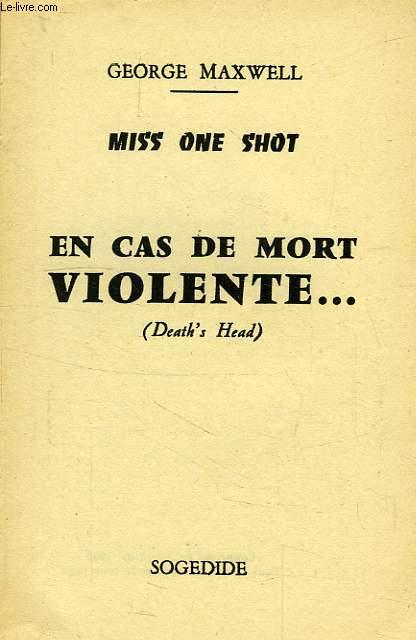 EN CAS DE MORT VIOLENTE...