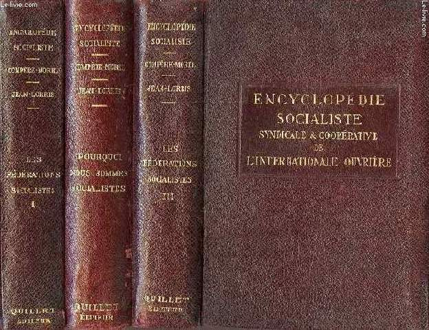 ENCYCLOPEDIE SOCIALISTE, SYNDICALE ET COOPERATIVE DE L'INTERNATIONALE OUVRIERE, 3 TOMES