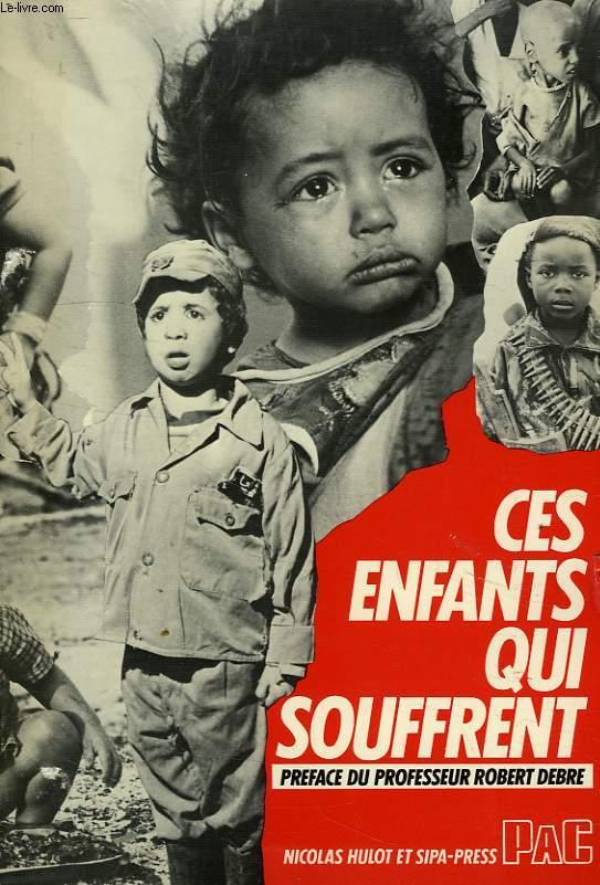 CES ENFANTS QUI SOUFFRENT