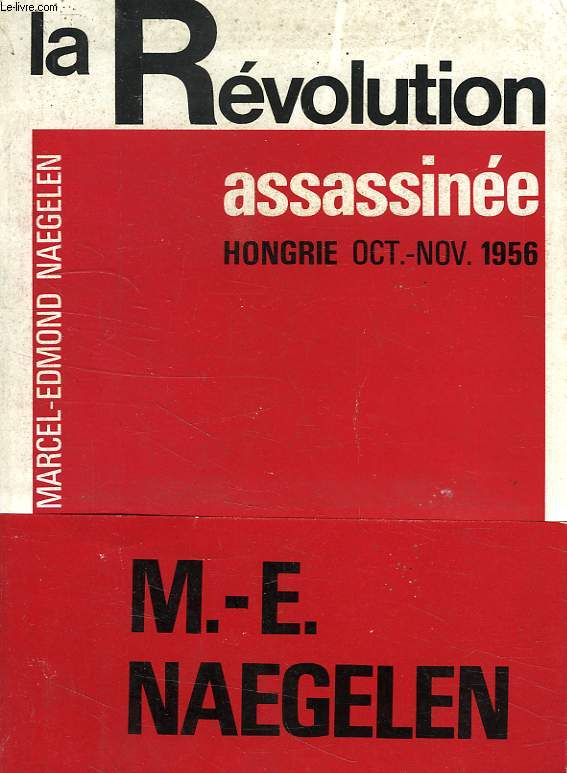 LA REVOLUTION ASSASSINEE, HONGRIE, OCT.-NOV. 1956