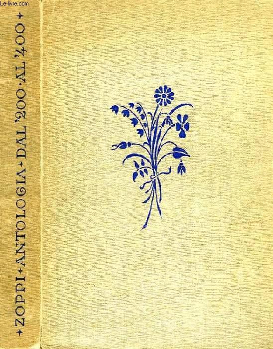 ANTOLOGIA DELLA LETTERATURA ITALIANA, AD USO DEGLI STRANIERI, VOLUME IV, SCRITTORI DEL DUECENTO, TRECENTO E QUATTROCENTO
