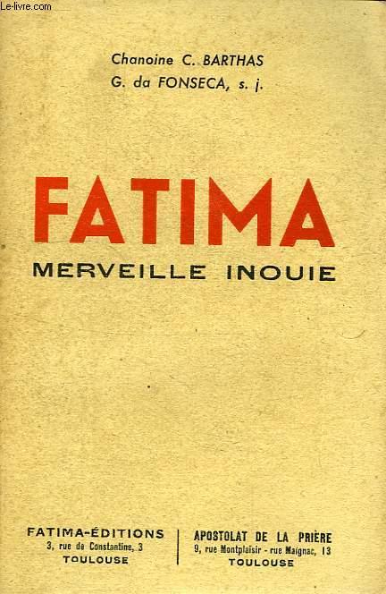 FATIMA, MERVEILLE INOUIE