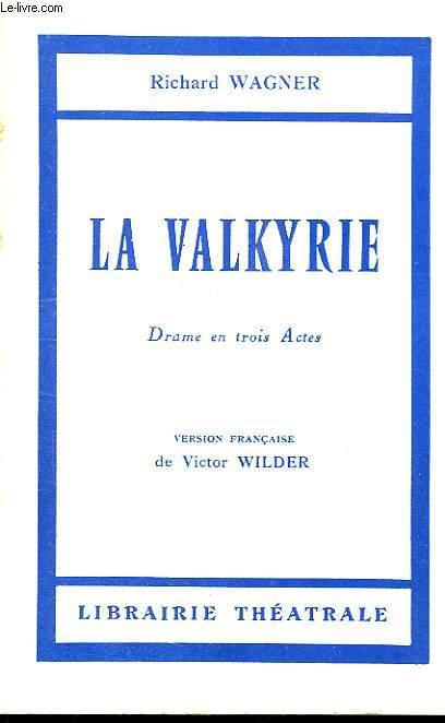 LA VALKYRIE, DRAME EN 3 ACTES