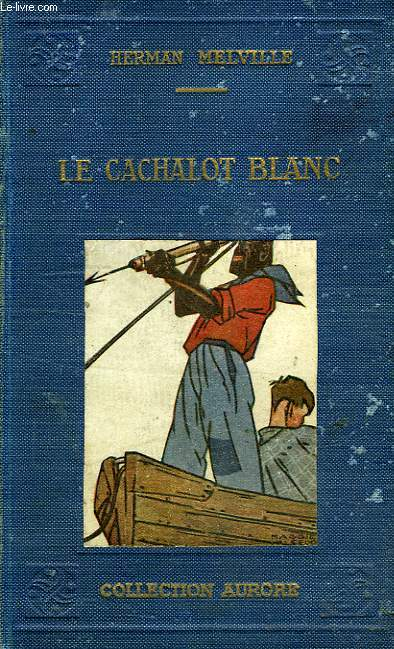 LE CACHALOT BLANC (MOBY DICK)