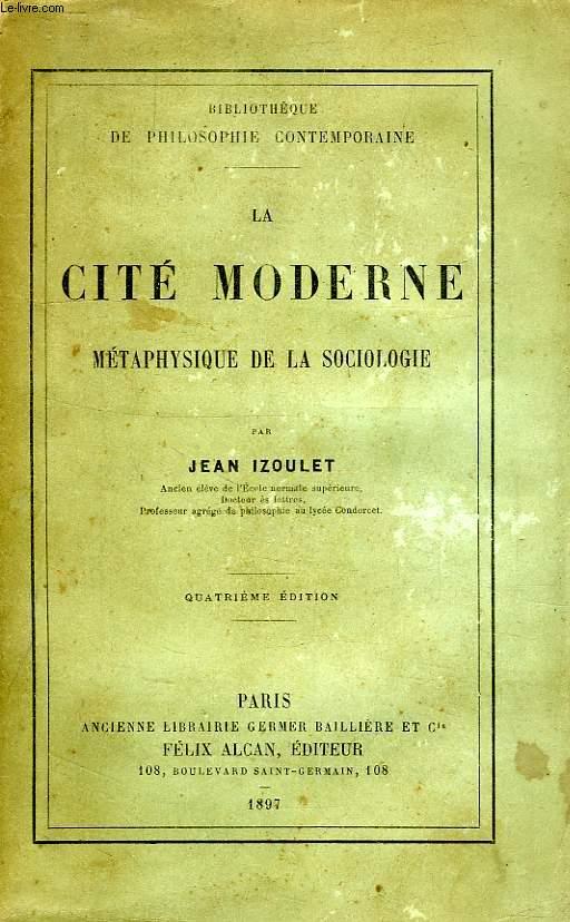 LA CITE MODERNE, METAPHYSIQUE DE LA SOCIOLOGIE
